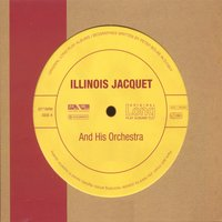 Illinois Jacquet and His Orchestra — Illinois Jacquet and his Orchestra