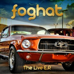 The Live E.P. — Foghat