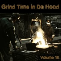 Grind Time in da Hood, Vol. 18 — сборник