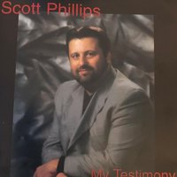 My Testimony — Scott Phillips