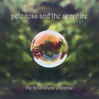 The Boundless Expanse — Pete Ross, PETE ROSS & THE SAPPHIRE, The Sapphire, Pete Ross, The Sapphire