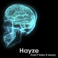 Can't Take It Away — Hayze