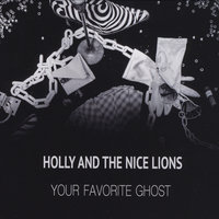 Your Favorite Ghost — Holly and the Nice Lions