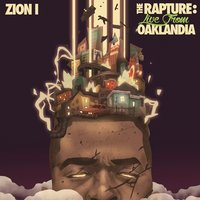 The Rapture: Live From Oaklandia — Zion I