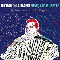 New Jazz Musette — Richard Galliano, Sylvain Luc, Philippe Aerts, André Ceccarelli