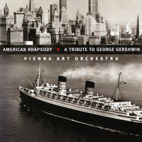 American Rhapsody: A Tribute to George Gershwin — Vienna Art Orchestra