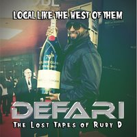 Local Like the West of Them (The Lost Tapes of Ruby D) — Defari