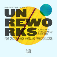 UnReWorks — Crazy P, Franky Selector, Roach Motel