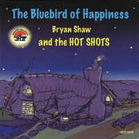 Bluebird Of Happiness, The — Bryan Shaw
