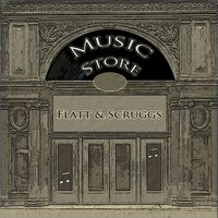 Music Store — Flatt & Scruggs