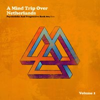 A Mind Trip over Netherlands (Dutch Psychedelia and Progressive Rock 60s/70s) — сборник