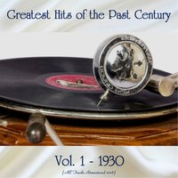 Greatest Hits of the Past Century Vol. 1 - 1930 — сборник