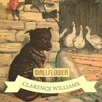 Wallflower — Clarence Williams' Jazz Kings, Clarence Williams And His Orchestra, Hazel Smith, Sarah Martin
