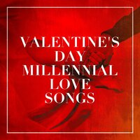 Valentine's Day Millennial Love Songs — The Love Unlimited Orchestra, Ultimate Pop Hits, Love Song Hits, Ultimate Pop Hits, The Love Unlimited Orchestra, Love Song Hits