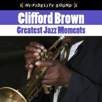 Greatest Jazz Moments — Clifford Brown