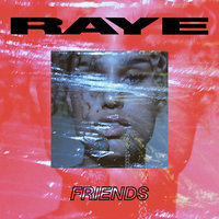 Friends — Raye