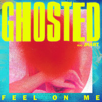 Feel On Me — JHart, Ghosted