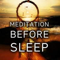 Meditation Before Sleep - Sleep Meditation Music and Bedtime Songs to Help You Relax, Meditate, Rest, Destress — Sleep Meditation Dream Catcher