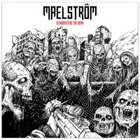 Slaughter of the Dead — Maelstrom