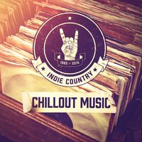 Indie Country Chillout Music — сборник