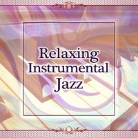 Relaxing Instrumental Jazz – Piano Sounds, Smooth Jazz, Vintage Jazz, Chill Jazz — Jazz Instrumentals