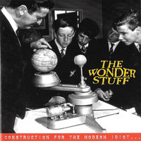 Construction For The Modern Idiot — The Wonder Stuff