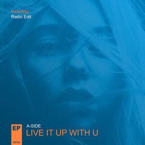 A-Side - Live It Up With U Новости шоу бизнеса