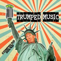 Trumped Music — CompoundSound