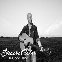 In Good Hands — Shawn Oates