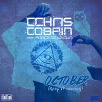 October (Keep It Moving) — Cchris Cobain, Cchris Cobain feat. Ponce de Leion