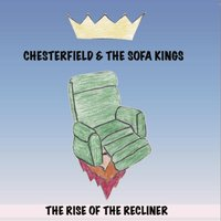 The Rise of the Recliner — Chesterfield and the Sofa Kings