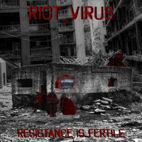 Resistance is Fertile — Ri0t_viRus