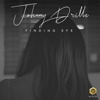 Finding Efe — Johnny Drille