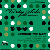 Connect The Dots — Dirty Sole, Johnny Dangerous