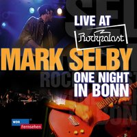 Live At Rockpalast - One Night In Bonn — MARK SELBY
