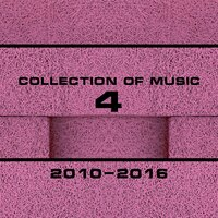 Collection of Music 2010-2016, Vol. 4 — Outerspace