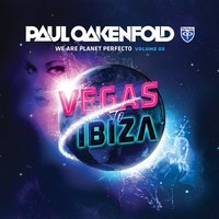 We Are Planet Perfecto, Vol. 3 - Vegas To Ibiza — Paul Oakenfold