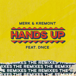 Hands Up - The Remixes — Merk & Kremont, DNCE
