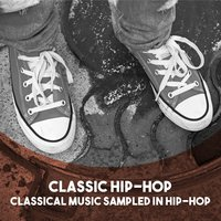 Classic Hip-Hop: Classical Music Sampled in Hip-Hop — The Sofia Chamber Orchestra, Mayfair Philharmonic Orchestra, Людвиг ван Бетховен