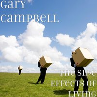 The Side Effects of Living — Gary Campbell