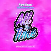 All the Time — Shon Denay