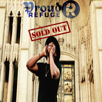 Sold Out — Proud Refuge