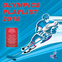 Olympics Playlist 2018 (Olympic Streaming Compilation) — сборник