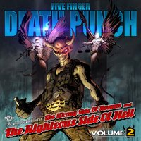 The Wrong Side of Heaven and the Righteous Side of Hell, Vol. 2 — Five Finger Death Punch