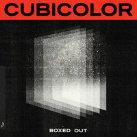 Boxed Out — Cubicolor