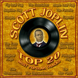 Top 20 Most Popular Tracks — Scott Joplin