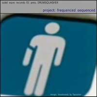 Frequenced Sequenced — Drumsquasher