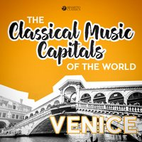 Classical Music Capitals of the World: Venice — сборник