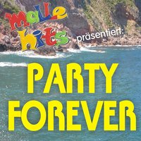 Malle Hits präsentiert: Party Forever ! — сборник