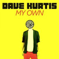 My Own — Dave Kurtis
